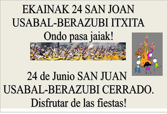 24 de Junio SAN JUAN, Usabal y Berazubi CERRADOS